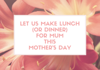 let us make lunch for mum this mother's day
